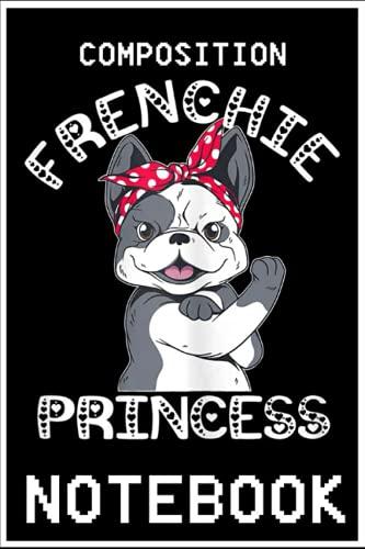 Notebook: Frenchie Princess French Bulldog Dog Breeding Puppy Lover 100 page 6x9 inch