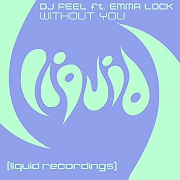 Without You (feat. Emma Lock) [Remixes]