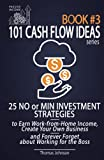 Passive Income Factory - 101 Cash Flow Ideas series - Book 3: 25 No or Min Investment Strategies to Earn Work-from-Home Income, Create Your Own ... Boss (Passive Income: 101 Cash Flow Ideas)