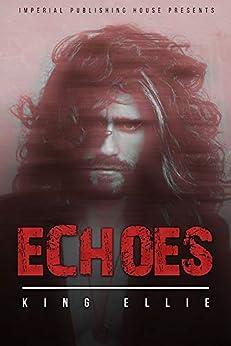 Echoes: (BWWM) (Reincarnation Series Book 3) by [King Ellie]