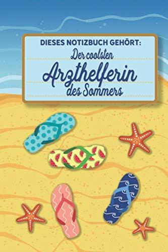 Dieses Notizbuch gehört der coolsten Arzthelferin des Sommers: Sommer Notizbuch für Arzthelferinnen - Tolles Geschenk für den Urlaub