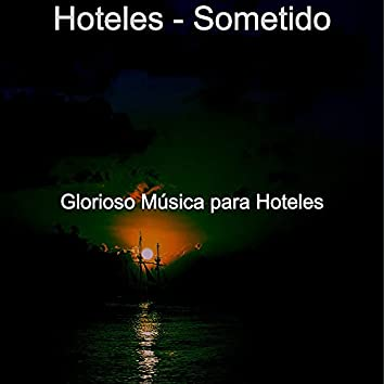 Hoteles - Sometido
