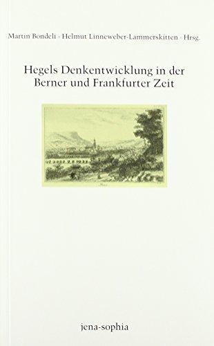 Hegels Denkentwicklung in der Berner und Frankfurter Zeit (jena-sophia. Studien und Editionen zum deutschen Idealismus und zur Frühromantik)
