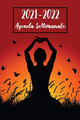 Agenda Settimanale 2021-2022: Yoga Agenda 2021-2022 | Calendario, Diario, Pianificatore, Scuola, Formato A5 (6x9) - Regali di Yoga (vol. 3)