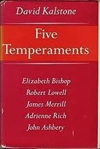 Five Temperaments: Elizabeth Bishop, Robert Lowell, James Merrill, Adrienne Rich, John Ashbery