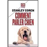 Comment parler chien by Stanley Coren Oristelle Bonis(2003-03-07) - Payot - 01/01/2003