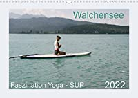 Faszination Yoga - SUP (Wandkalender 2022 DIN A3 quer): Yoga Uebungen mit SUP auf dem Walchensee (Monatskalender, 14 Seiten )