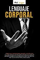 Lenguaje Corporal: Cómo Analizar Personas Usando la Psicología Oscura; Ganar Confianza en Sí Mismo, Influenciar Amigos Usando la Manipulación, Control Mental, PNL y Contrarrestar el Narcisismo