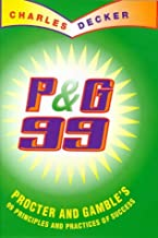 P & G 99: 99 Principles and Practices of Procter and Gamble's Success