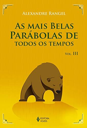 Mais belas parábolas de todos os tempos Vol. III: Volume 3