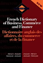 Routledge French Dictionary of Business, Commerce and Finance Dictionnaire anglais des affaires, du commerce et de la finance: ... (Routledge Bilingual Specialist Dictionaries)