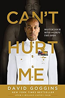 Can't Hurt Me: Master Your Mind and Defy the Odds (English Edition) por [David Goggins]