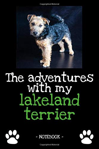 The adventures with my lakeland terrier: dog owner | dogs | notebook | pet | diary | animal | book | draw | gift | e.g. dog food planner | ruled pages + photo collage | 6 x 9 inch