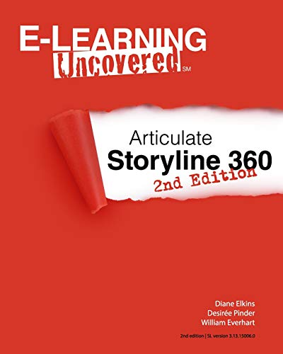 E-Learning Uncovered: Articulate Storyline 360: 2nd Edition (Telecom Expense Management Best Practices)