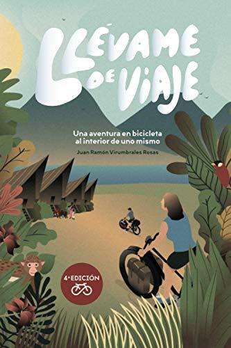 Llévame de viaje: Una aventura en bicicleta al interior de...