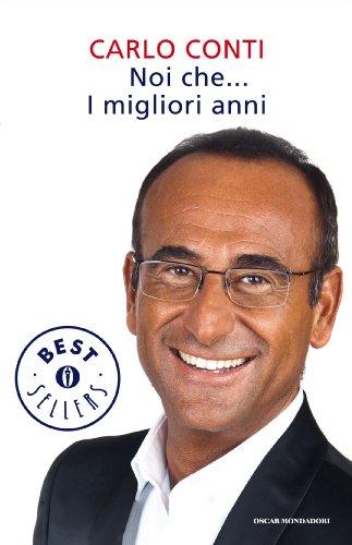 Noi che... I migliori anni (Oscar bestsellers Vol. 2325) (Italian Edition)