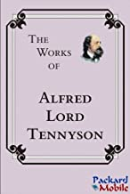 The Works: Alfred Lord Tennyson