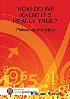 How Do We Know It's Really True? Philosophy Might Help