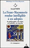 """""""La franc-maconnerie rendue intelligible a ses adeptes t.2 """"""""le compagnon"""""""""""""""