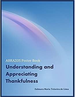 Understanding and Appreciating Thankfulness:: A Daily Gratitude Practice of Affirmations and Afformations by [Zulmara Maria Teixeira de Lima]