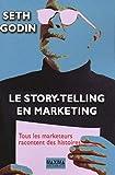 Storytelling et marketing - Tous les marketeurs racontent des histoires