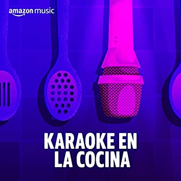 Karaoke en la Cocina