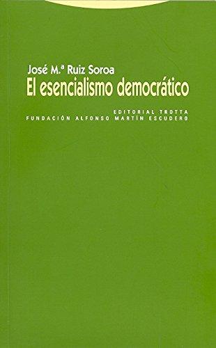 El Esencialismo Democrático (Estructuras y Procesos. Derecho)