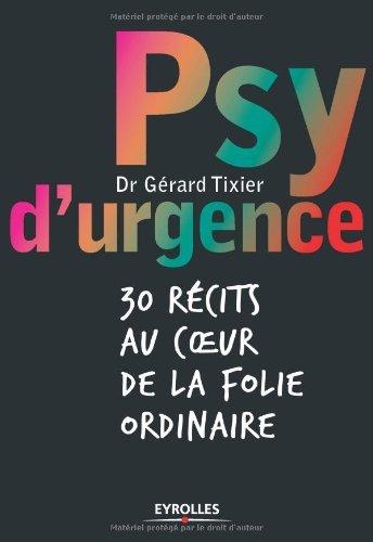 Psy d'urgence : 30 récits au coeur de la folie ordinaire (ED ORGANISATION) (French Edition)