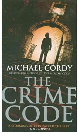 [(The Crime Code)] [ By (author) Michael Cordy ] [May, 2007]
