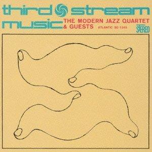 Third Stream Music by Modern Jazz Quartet (2013-06-26)