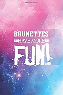 Best brunettes have more fun quotes Reviews