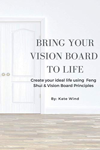 Compare Textbook Prices for Bring Your Vision Board To Life: Create your ideal life using Feng Shui & Vision Board Principles  ISBN 9798722386205 by Wind, Kate
