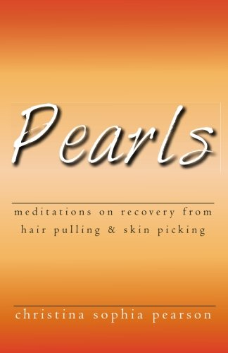 Pearls: Meditations on recovery from hair pulling and skin picking