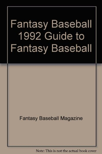 Fantasy Baseball 1992 Guide to Fantasy Baseball