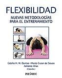Flexibilidad: Nuevas metodologías para el entrenamiento...
