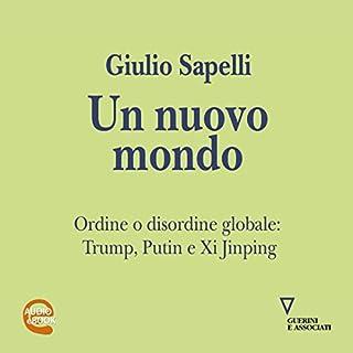 Un nuovo mondo. Ordine o disordine globale: Trump, Putin e Xi Jinping copertina