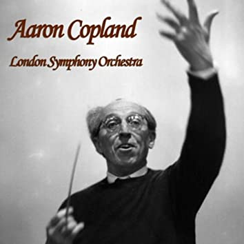 Aaron Copland and the London Symphony Orchestra - A Selection of Hits