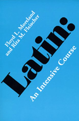 Compare Textbook Prices for Latin: An Intensive Course  ISBN 9780520031838 by Floyd L. Moreland,Rita M. Fleischer