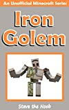 Iron Golem (An Unofficial Minecraft Book) (English Edition)