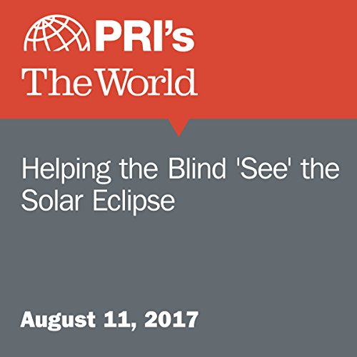 Helping the Blind 'See' the Solar Eclipse audiobook cover art