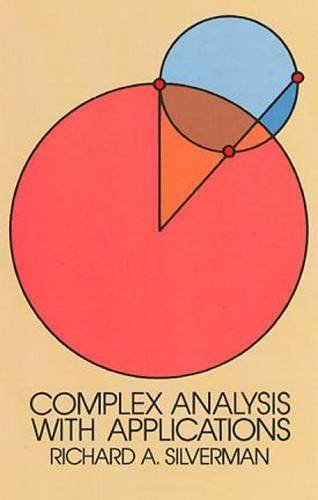 Compare Textbook Prices for Complex Analysis with Applications Dover Books on Mathematics 1st Edition ISBN 9780486647623 by Richard A. Silverman