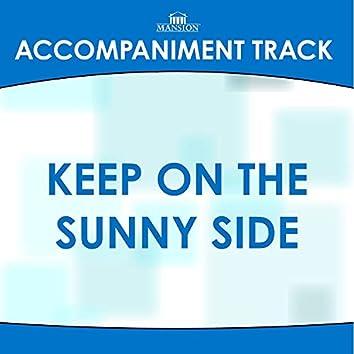 Keep On The Sunny Side (Accompaniment Track)