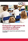 Evaluación ergonómica de escritorio y silla para escuelas primarias