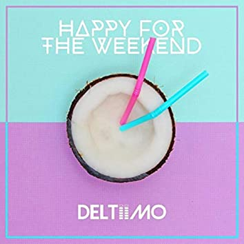 Happy for the Weekend (Remixes)