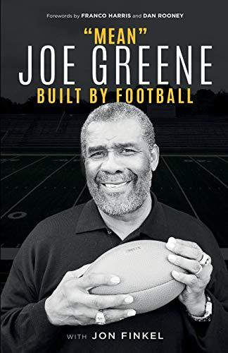 Mean Joe Greene: Built By Football