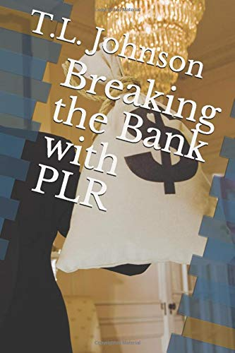 Breaking the Bank with PLR