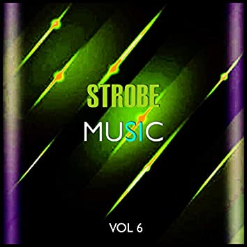 Strobe Music, Vol. 6