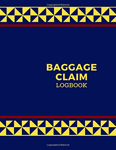 Baggage Claim Logbook: Convenient Luggage Tracker Logbook Journal, Write-in Flight Essentials, Record Book Gifts for Flight Attendant, Air Hostess, ... of 110 pages. (Baggage Claim Logs, Band 49)