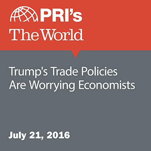 Trump's Trade Policies Are Worrying Economists audiobook cover art