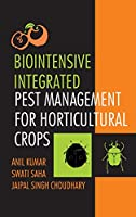 Biointensive Integrated Pest Management For Horticultural Crops